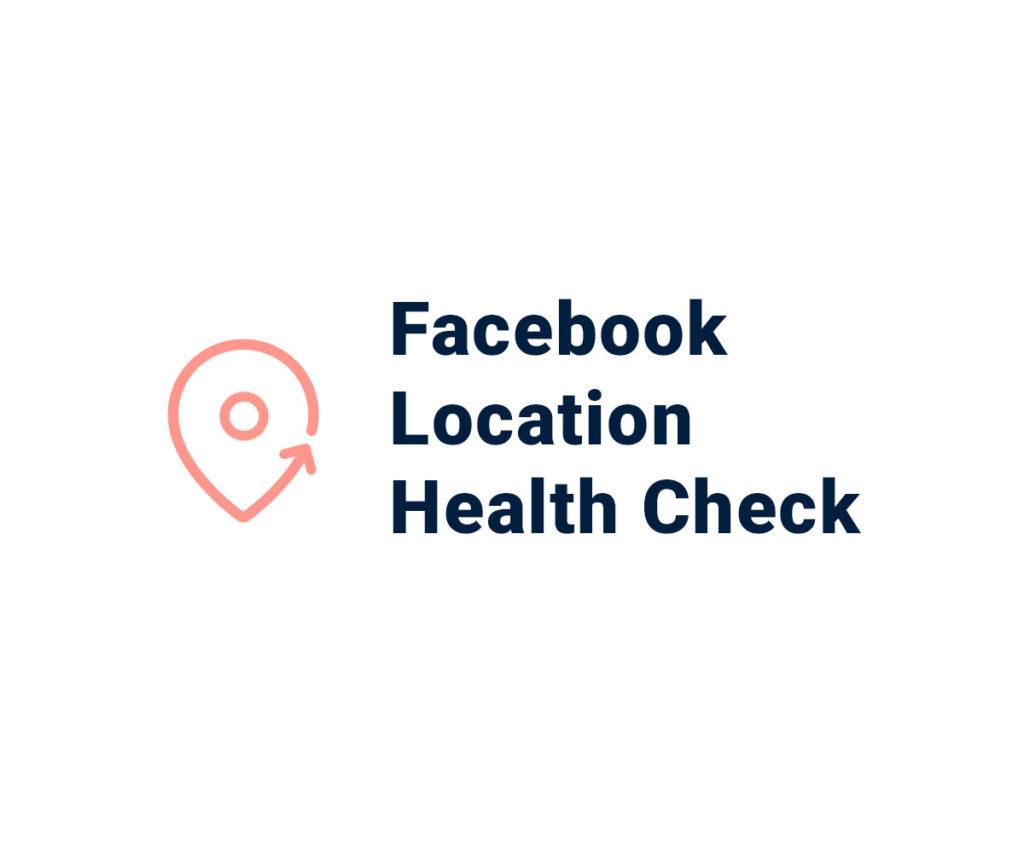 Location Health Check: Einfachere Verwaltung von mehreren Orten in Facebook