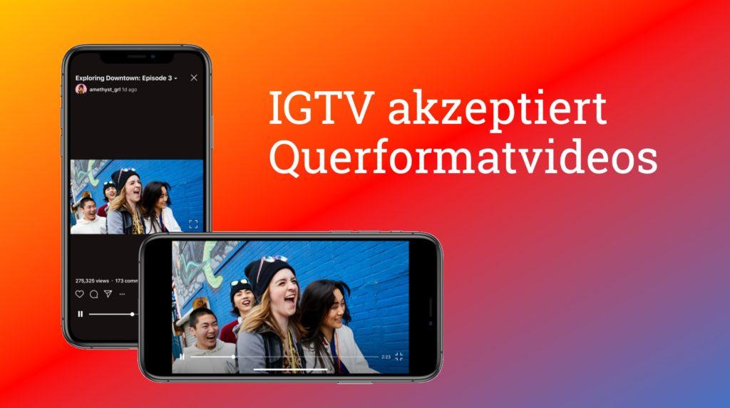 IGTV kapituliert: Jetzt auch Querformat Videos möglich