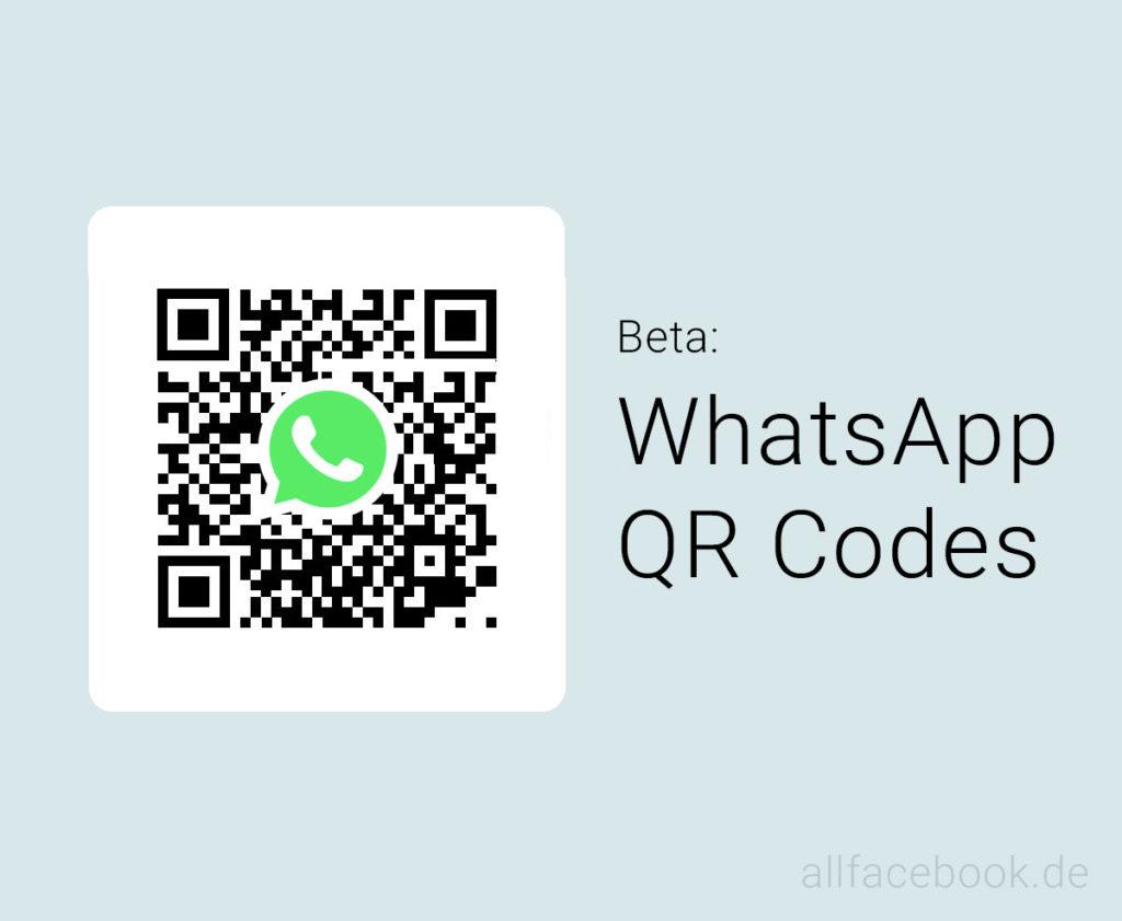 WhatsApp führt QR Codes auf Nutzerbasis ein