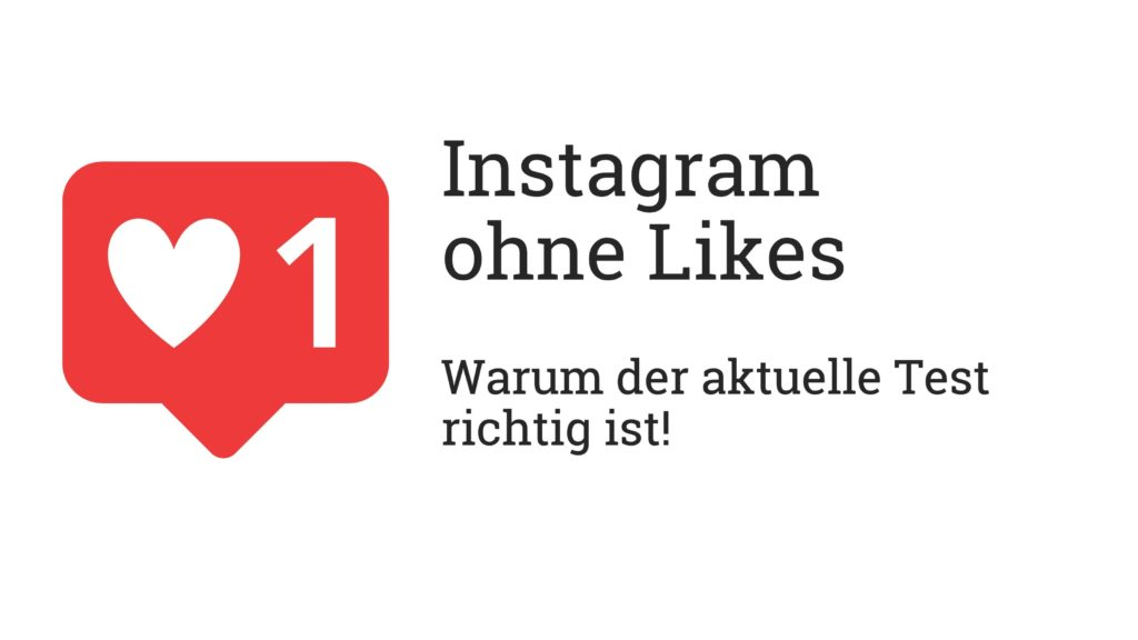 Instagram ohne Likes? Erst der Anfang und ein richtiger Schritt!