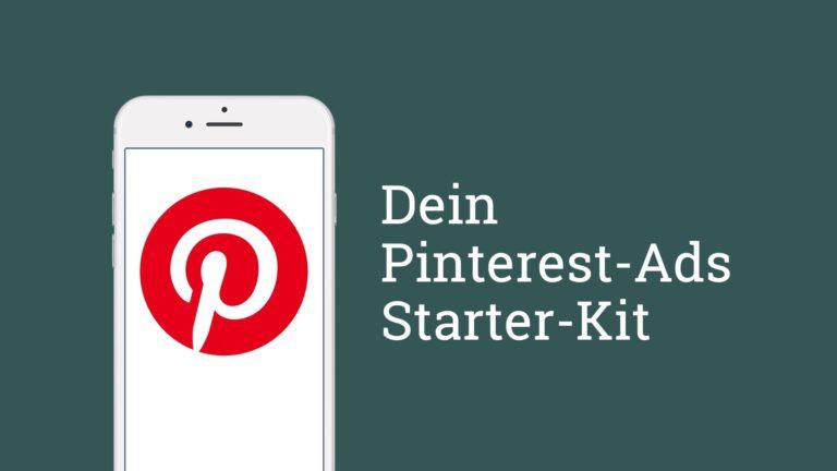 Dein Pinterest-Ads Starter-Kit