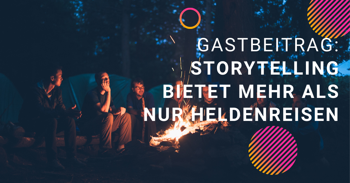 Storytelling bietet mehr als nur Heldenreisen