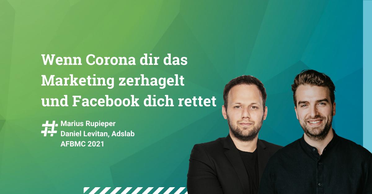Wenn-Corona-dir-das-Marketing-zerhagelt-und-Facebook-dich-rettet-AFBMC