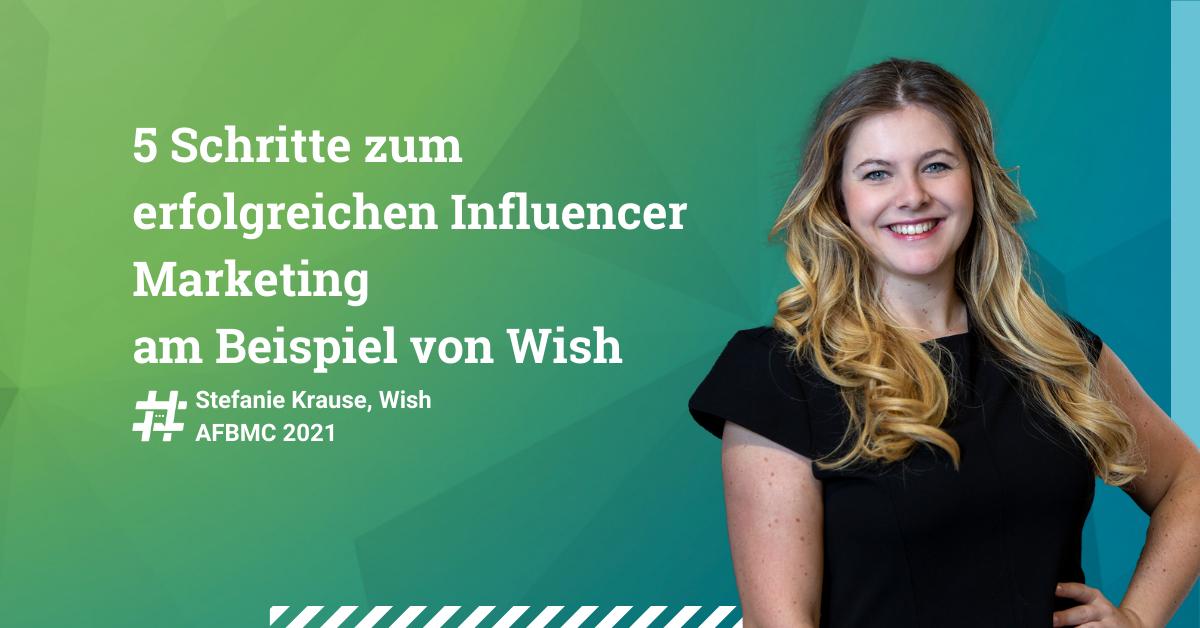 5-Schritte-zum-erfolgreichen-Influencer-Marketing-am-Beispiel-von-Wish-AFBMC