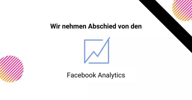 Facebook Analytics wird abgeschaltet