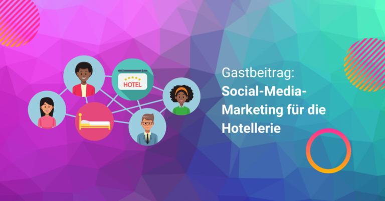 Facebook- & Instagram-Marketing für die Hotellerie
